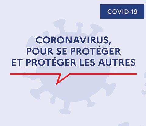 COVID-19 : Se protéger et préserver les autres